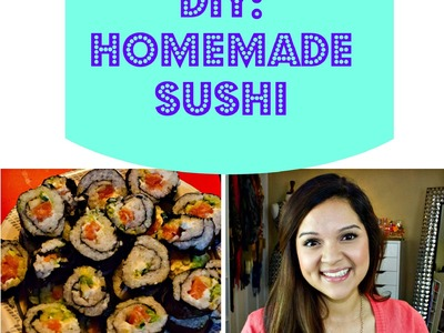 DIY: Homemade Sushi