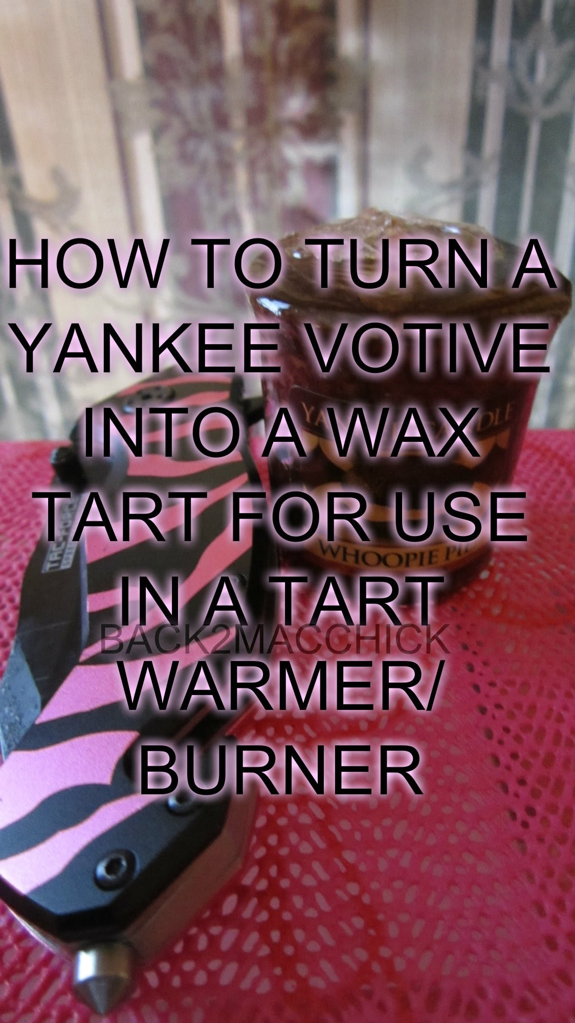 DIY: HOW TO TURN YOUR YANKEE CANDLE VOTIVE INTO A WAX TART TO USE IN YOUR TART WARMER