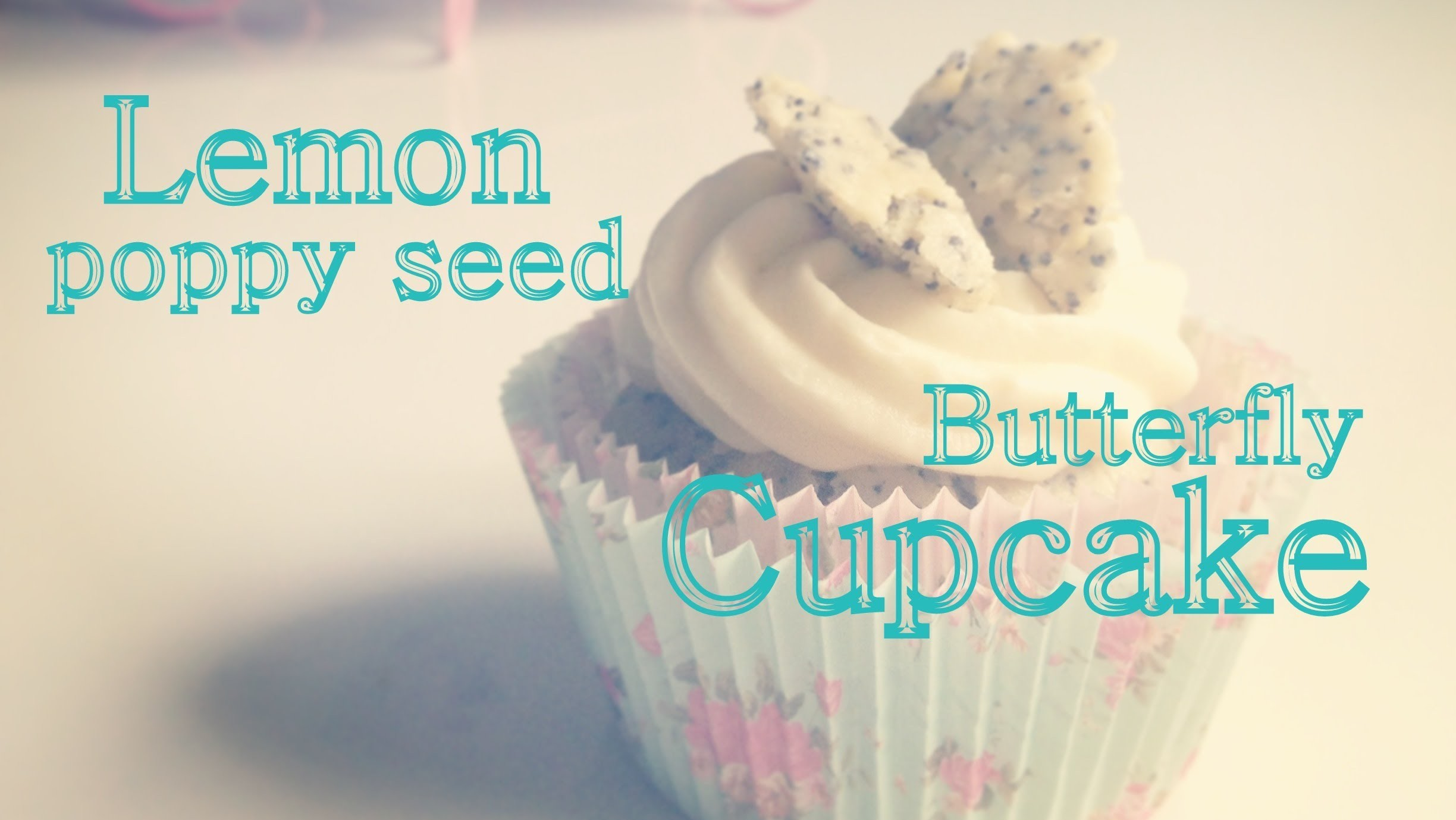 DIY - lemon poppy seed butterfly cupcake