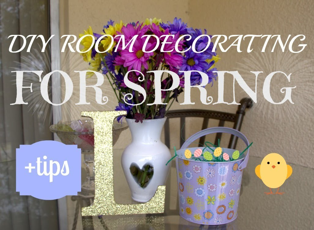 DIY Room Decorating for Spring + Tips!