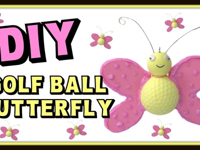 Golf Ball Butterfly ~ Recycling Golf Ball Craft DIY