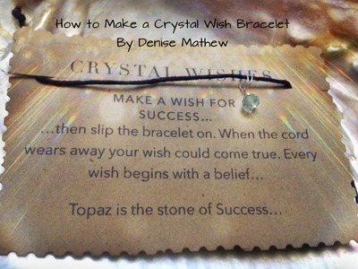 How to Make a Crystal Wish Bracelet by Denise Mathew