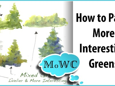 How to Paint More Interesting Green with Watercolor