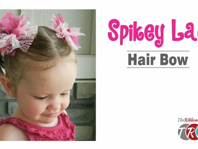 How to Make a Spikey Lace Hair Bow - TheRibbonRetreat.com