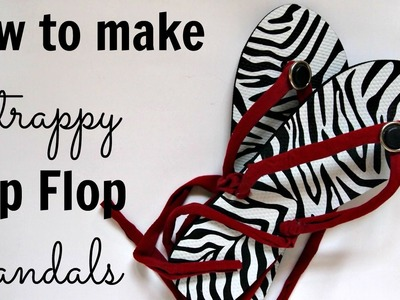 How to Make Strappy Flip Flop Sandals