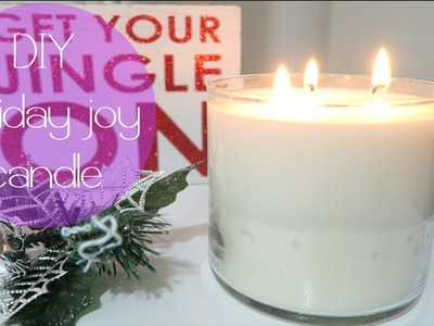 DIY HOLIDAY JOY SCENTED CANDLE!