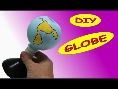 DIY Recycled Crafts Ideas: Earth Globe  Recycled Bottles Crafts