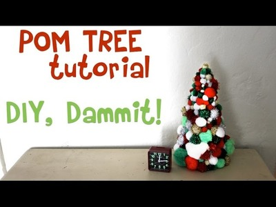 HOW TO MAKE A XMAS POM TREE -- DIY, DAMMIT!