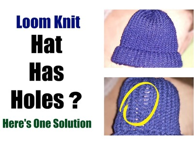 Loom Knit Hat Has Holes. One simple solution