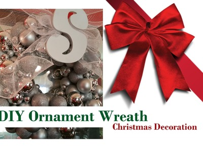 Christmas Decoration -  DIY Ornament Wreath