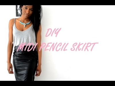 DIY | HOW TO MAKE A MIDI PENCIL SKIRT WITH SPLIT