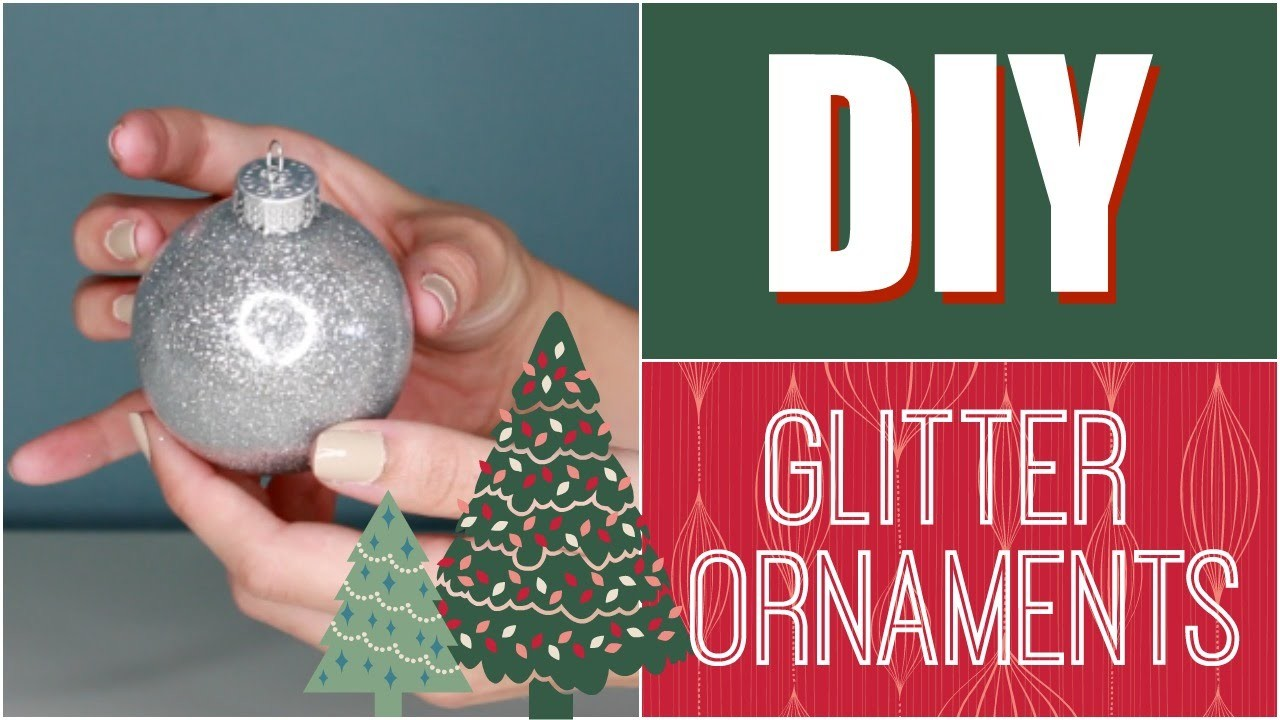 Easy DIY Glitter Holiday Ornaments | DIY December | MissAlinaMina