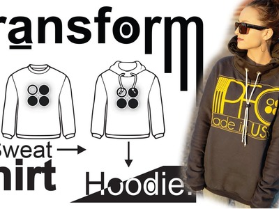 Easy DIY Transformation: Sweat Shirt - Hoodie