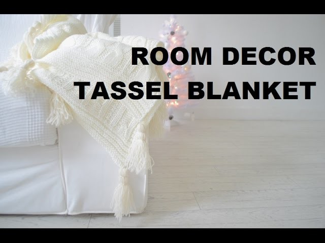 DIY DECOR | TASSEL KNIT THROW BLANKET