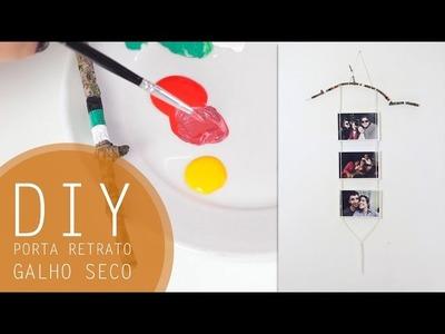 DIY: Porta retrato com galho seco