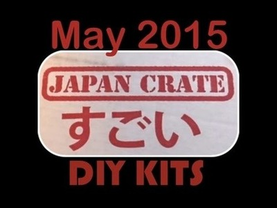 May 2015 Japan Crate DIY CANDY KITS - with yoyomax12