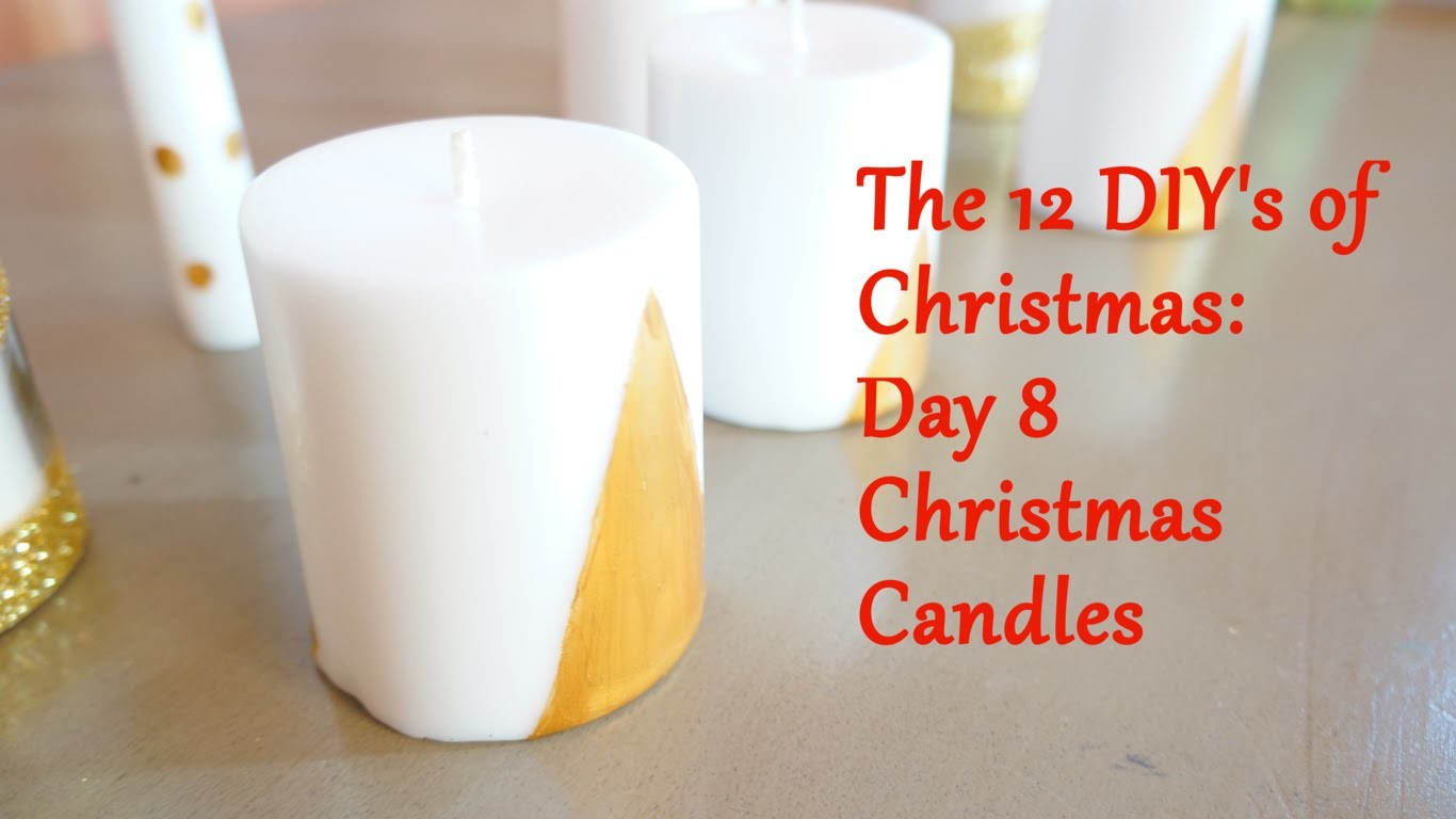 The 12 DIY's of Christmas: Day 8 Christmas Candles