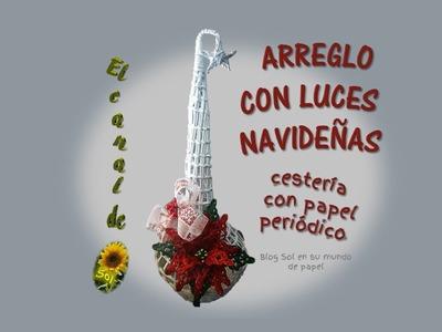 ARREGLO CON LUCES NAVIDEÑAS   Cestería con papel periódico