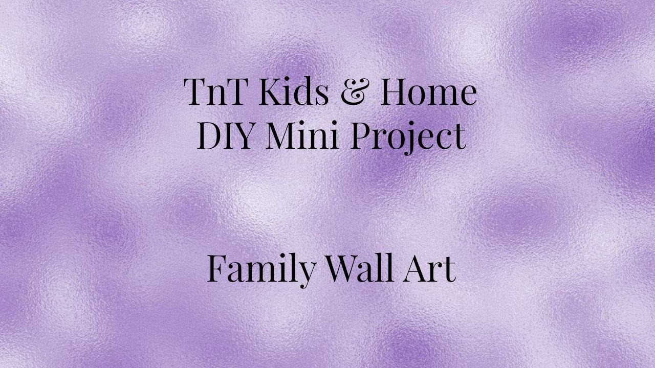 DIY - Family Wall Decor