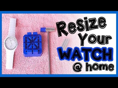 DIY: How to Resize a Watch at Home