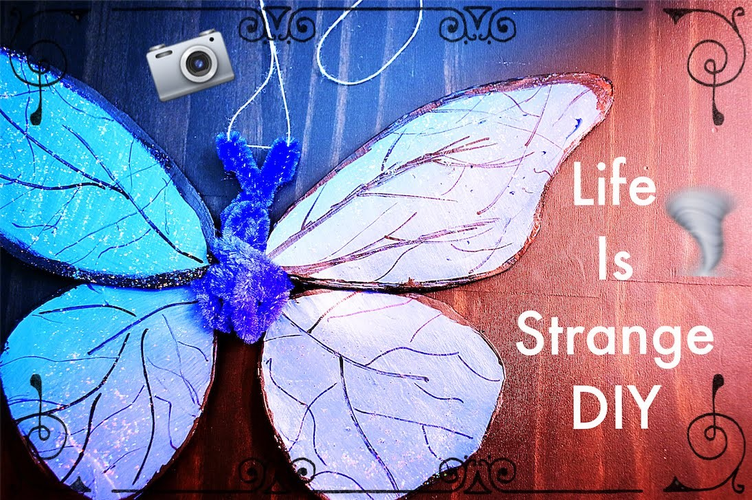 DIY Life is Strange Butterfly