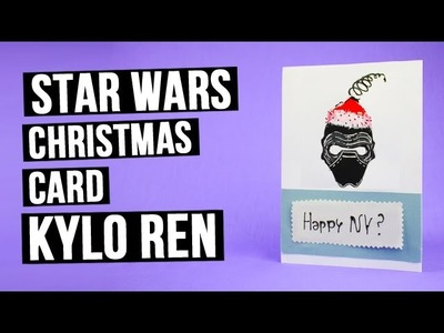 DIY Star Wars Christmas card with Kylo Ren
