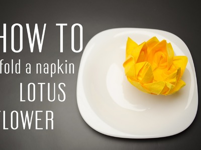 How to Fold a Napkin into a Lotus Flower