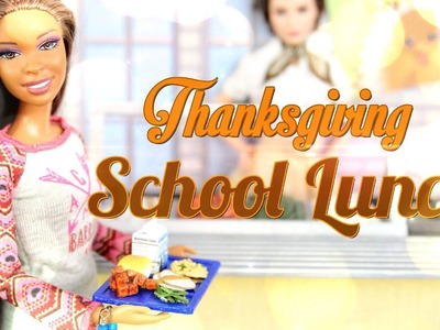 How to Make Doll Thanksgiving School Lunch - Doll Crafts