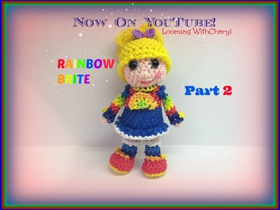 Rainbow Loom Rainbow Brite Doll (Part 2 of 2) - Loomigurumi. Amigurumi Hook Only