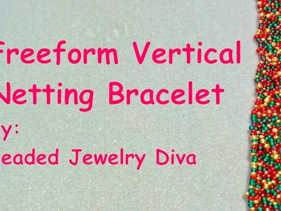 Beaded Bracelet Tutorial - Intro to Freeform Vertical Netting