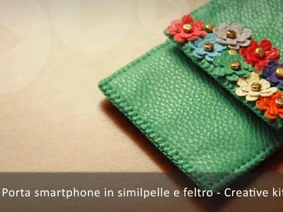 Creative kit - Porta smartphone in similpelle e feltro (Tutorial)