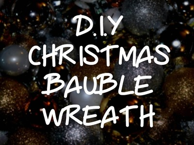 D.I.Y BAUBLE WREATH |KGravesy