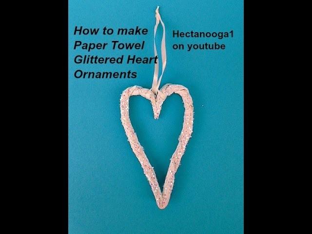 DIY, CHRISTMAS ORNAMENTS, paper crafts,  PAPER TOWEL HEART ORNAMENT