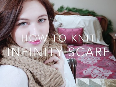 How to Knit | Chunky Cabled Infinity Scarf