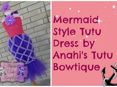 HOW TO: Make a Mermaid Style Tutu Dress by Anahi's Tutu Bowtique