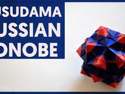 Origami Russian Sonobe a.k.a. Cracked Sonobe (Irina Reutskaya, Maria Vahrusheva, Natalia Romanenko)