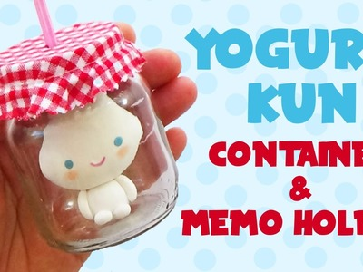 Yogurt Kun Container and Memo Holder Tutorial