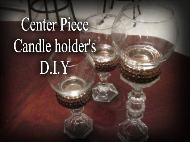 """Dining Table Center Piece Candle Holder's DIY. . ."
