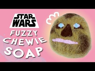 DIY Fuzzy Star Wars Chewbacca Soap FURREAL! ☾