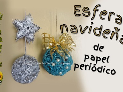 Esfera navideña de papel periódico - Christmas sphere of newsprint
