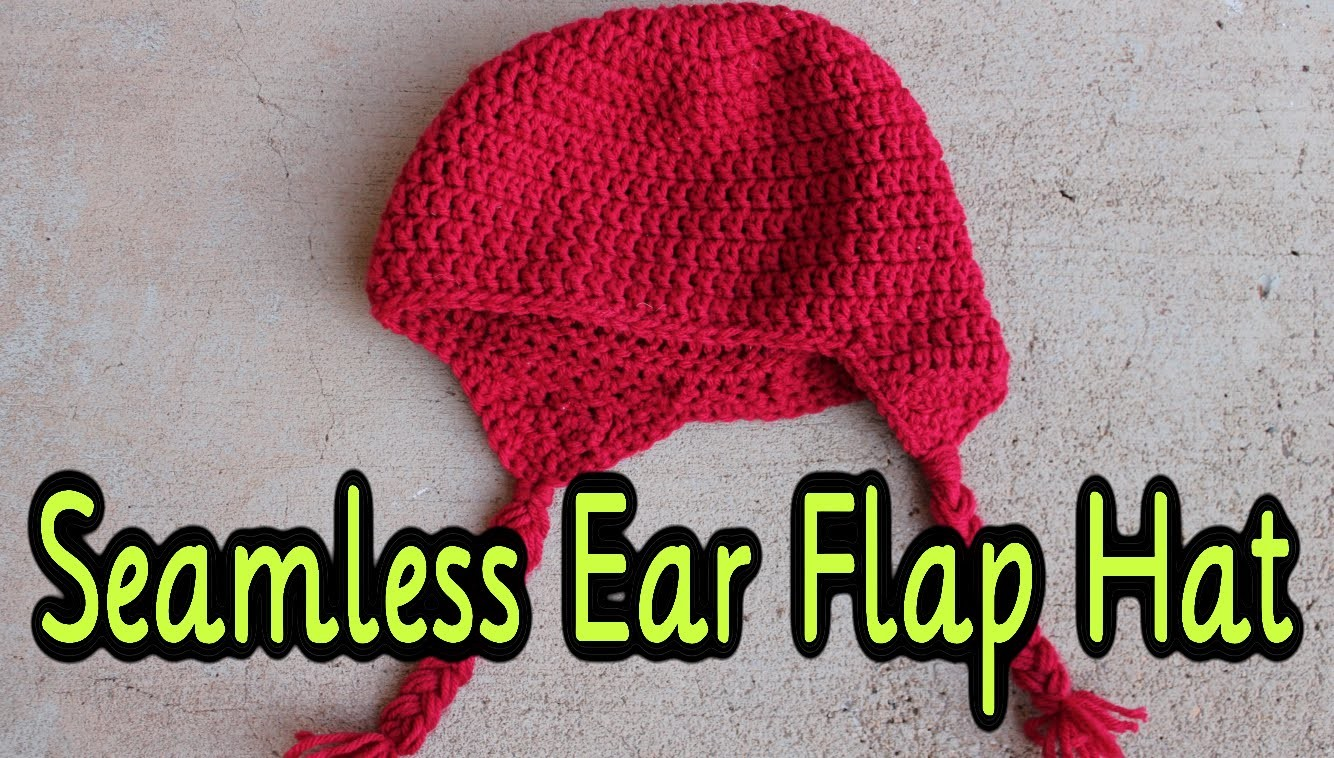 How To Crochet: Seamless Ear Flap Hat