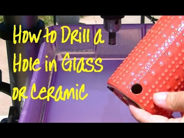 How to Drill Hole in Glass or Ceramic
