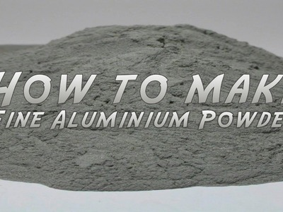 How to make fine Aluminium Powder