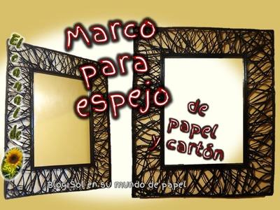 MARCO PARA ESPEJO DE PAPEL Y CARTÓN - Mirror frame for paper and cardboard