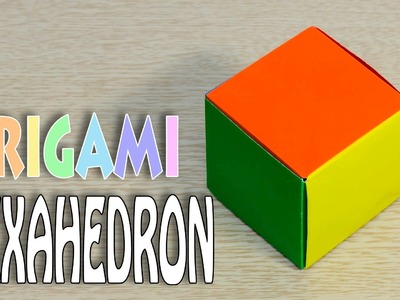 Polyhedron : Regular Hexahedron Origami Cube