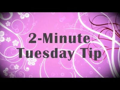 Simply Simple 2-MINUTE TUESDAY TIP - Creating Tiny Bows by Connie Stewart