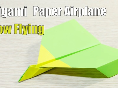 Slow Flying Paper Airplane Origami