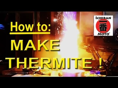How to make diy thermite for free by ichiban moto