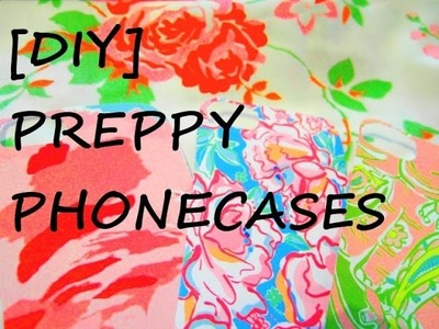 [DIY] How to make a Lilly Pulitzer inspired Preppy Phonecase - Preppy-Stil Handyhülle selbermachen