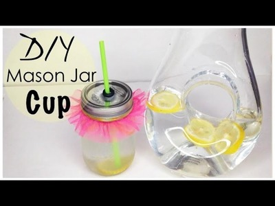 DIY Mason Jar Cup *No Drill*